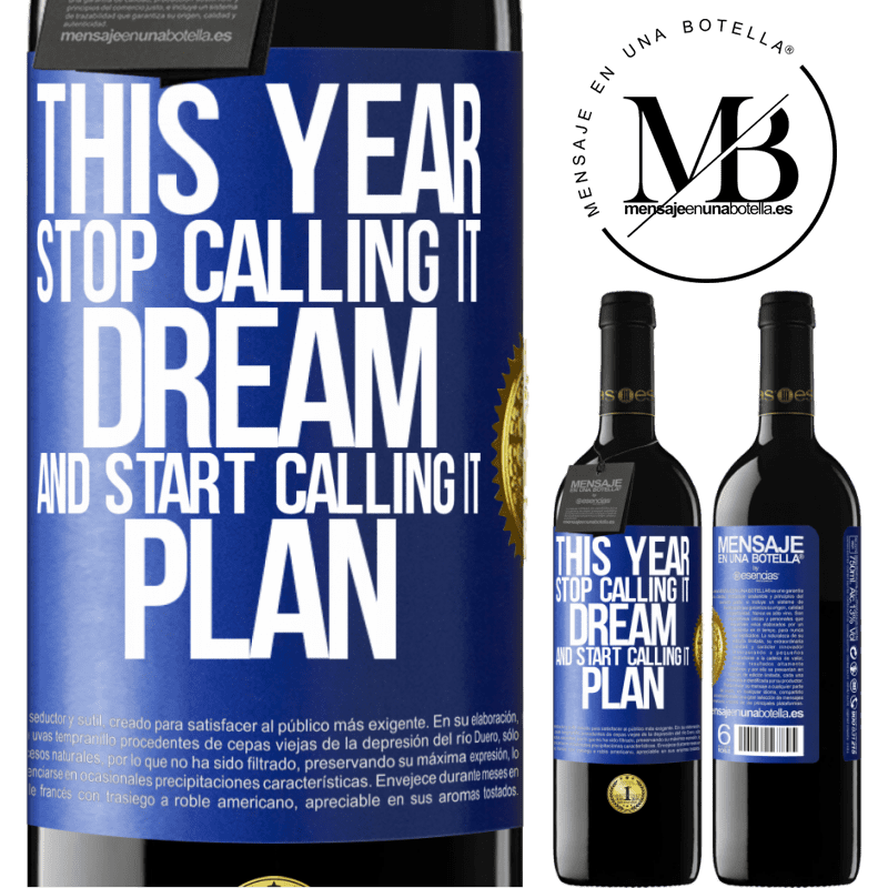 24,95 € Free Shipping | Red Wine RED Edition Crianza 6 Months This year stop calling it dream and start calling it plan Blue Label. Customizable label Aging in oak barrels 6 Months Harvest 2018 Tempranillo
