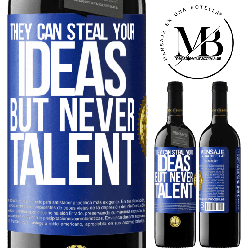 24,95 € Free Shipping | Red Wine RED Edition Crianza 6 Months They can steal your ideas but never talent Blue Label. Customizable label Aging in oak barrels 6 Months Harvest 2018 Tempranillo