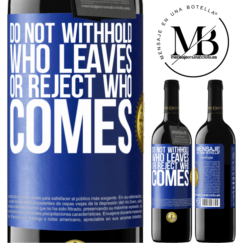 24,95 € Free Shipping | Red Wine RED Edition Crianza 6 Months Do not withhold who leaves, or reject who comes Blue Label. Customizable label Aging in oak barrels 6 Months Harvest 2018 Tempranillo