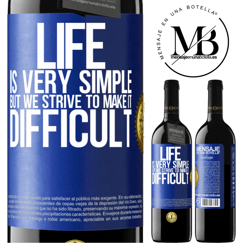 24,95 € Free Shipping | Red Wine RED Edition Crianza 6 Months Life is very simple, but we strive to make it difficult Blue Label. Customizable label Aging in oak barrels 6 Months Harvest 2018 Tempranillo