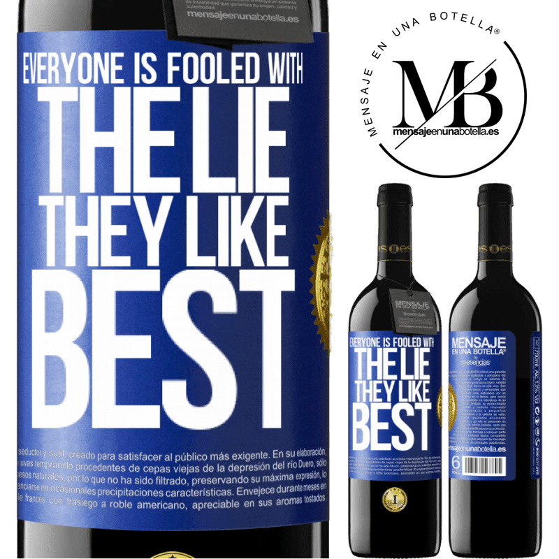 24,95 € Free Shipping | Red Wine RED Edition Crianza 6 Months Everyone is fooled with the lie they like best Blue Label. Customizable label Aging in oak barrels 6 Months Harvest 2018 Tempranillo