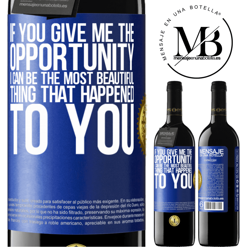 24,95 € Free Shipping | Red Wine RED Edition Crianza 6 Months If you give me the opportunity, I can be the most beautiful thing that happened to you Blue Label. Customizable label Aging in oak barrels 6 Months Harvest 2018 Tempranillo