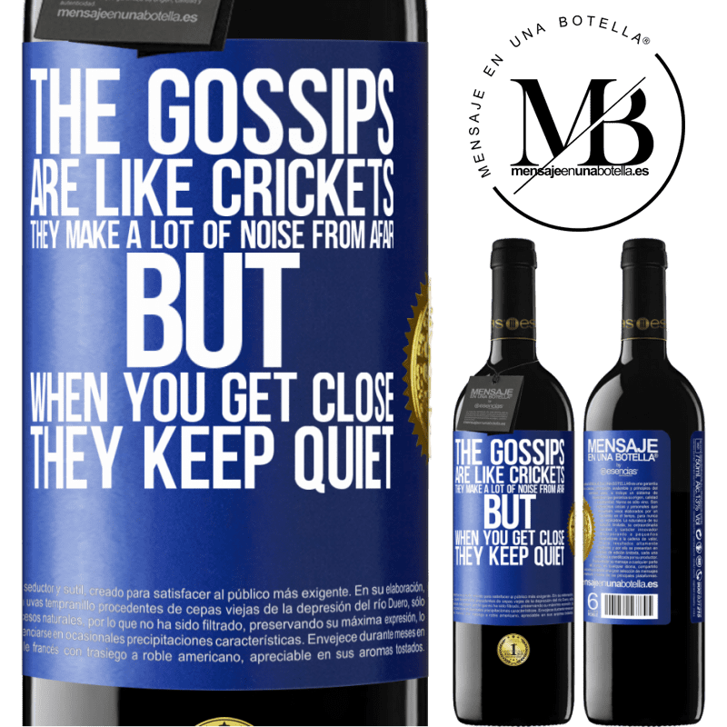24,95 € Free Shipping | Red Wine RED Edition Crianza 6 Months The gossips are like crickets, they make a lot of noise from afar, but when you get close they keep quiet Blue Label. Customizable label Aging in oak barrels 6 Months Harvest 2018 Tempranillo