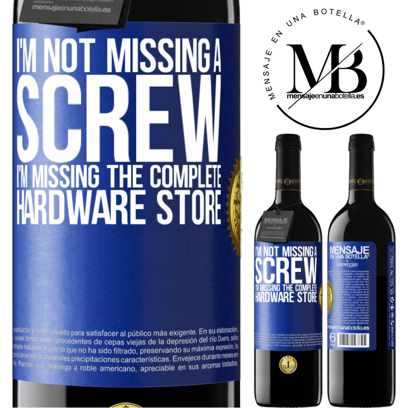 24,95 € Free Shipping | Red Wine RED Edition Crianza 6 Months I'm not missing a screw, I'm missing the complete hardware store Blue Label. Customizable label Aging in oak barrels 6 Months Harvest 2018 Tempranillo