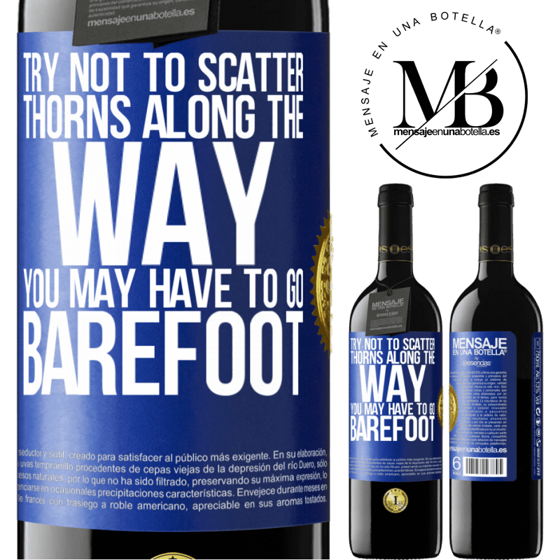 24,95 € Free Shipping | Red Wine RED Edition Crianza 6 Months Try not to scatter thorns along the way, you may have to go barefoot Blue Label. Customizable label Aging in oak barrels 6 Months Harvest 2018 Tempranillo