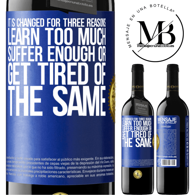 24,95 € Free Shipping | Red Wine RED Edition Crianza 6 Months It is changed for three reasons. Learn too much, suffer enough or get tired of the same Blue Label. Customizable label Aging in oak barrels 6 Months Harvest 2018 Tempranillo