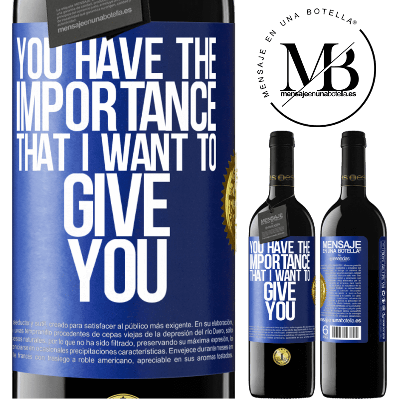 24,95 € Free Shipping | Red Wine RED Edition Crianza 6 Months You have the importance that I want to give you Blue Label. Customizable label Aging in oak barrels 6 Months Harvest 2018 Tempranillo