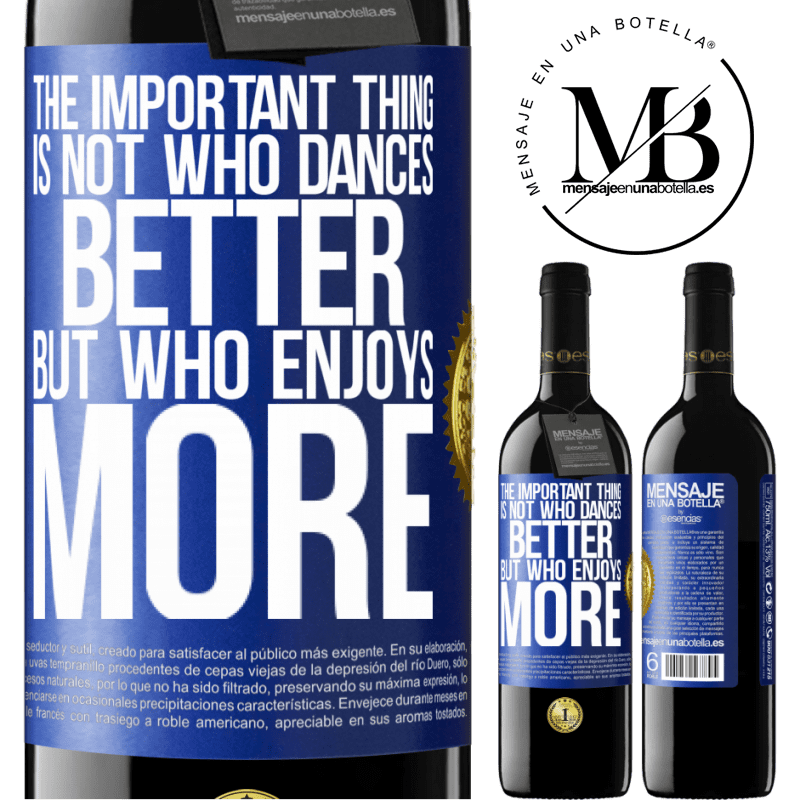 24,95 € Free Shipping | Red Wine RED Edition Crianza 6 Months The important thing is not who dances better, but who enjoys more Blue Label. Customizable label Aging in oak barrels 6 Months Harvest 2018 Tempranillo