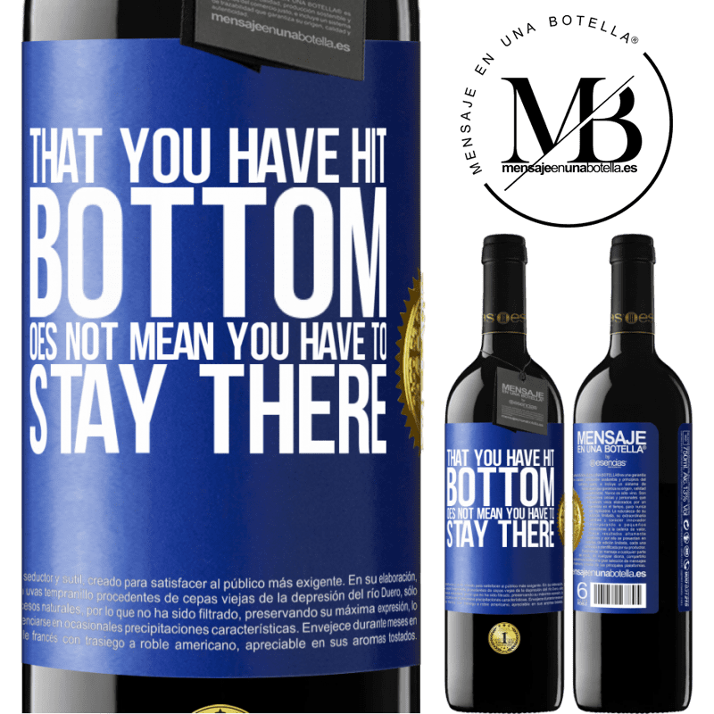 24,95 € Free Shipping | Red Wine RED Edition Crianza 6 Months That you have hit bottom does not mean you have to stay there Blue Label. Customizable label Aging in oak barrels 6 Months Harvest 2018 Tempranillo