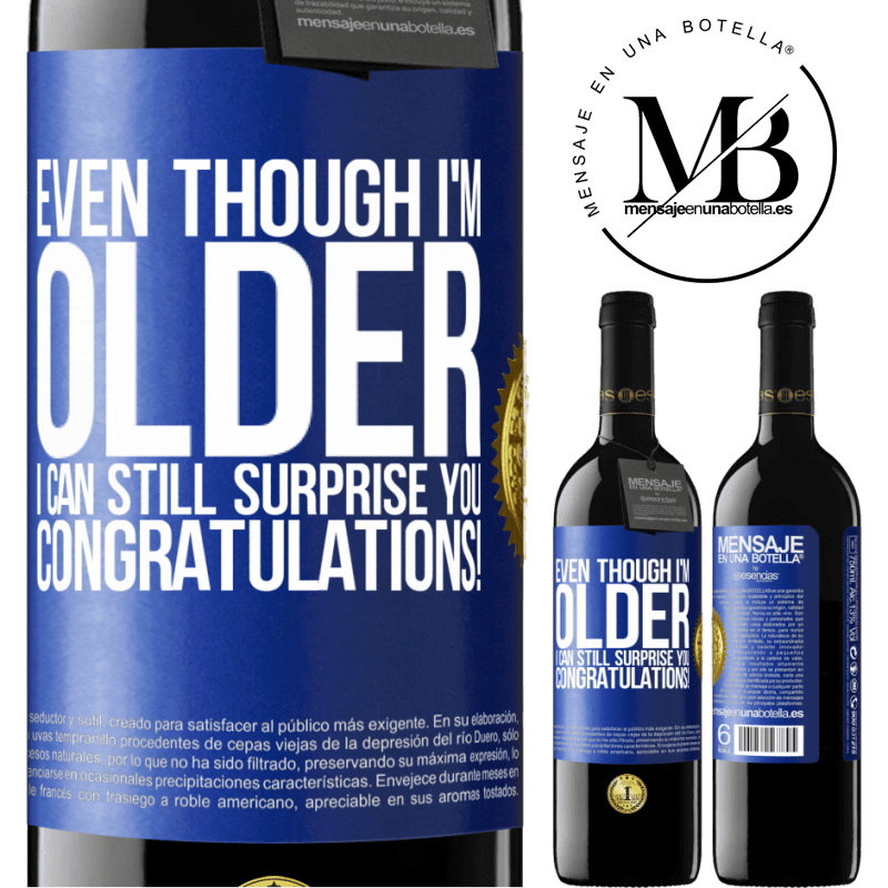 24,95 € Free Shipping | Red Wine RED Edition Crianza 6 Months Even though I'm older, I can still surprise you. Congratulations! Blue Label. Customizable label Aging in oak barrels 6 Months Harvest 2018 Tempranillo