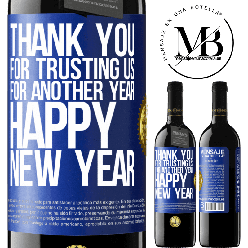 24,95 € Free Shipping | Red Wine RED Edition Crianza 6 Months Thank you for trusting us for another year. Happy New Year Blue Label. Customizable label Aging in oak barrels 6 Months Harvest 2018 Tempranillo
