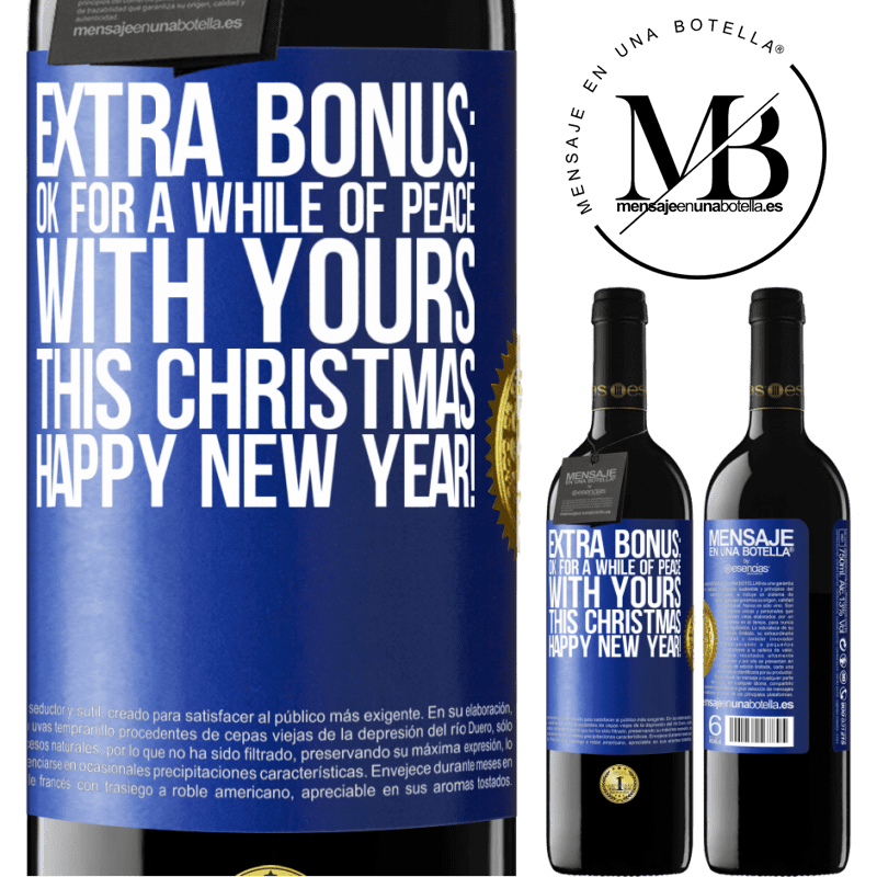 24,95 € Free Shipping | Red Wine RED Edition Crianza 6 Months Extra Bonus: Ok for a while of peace with yours this Christmas. Happy New Year! Blue Label. Customizable label Aging in oak barrels 6 Months Harvest 2018 Tempranillo