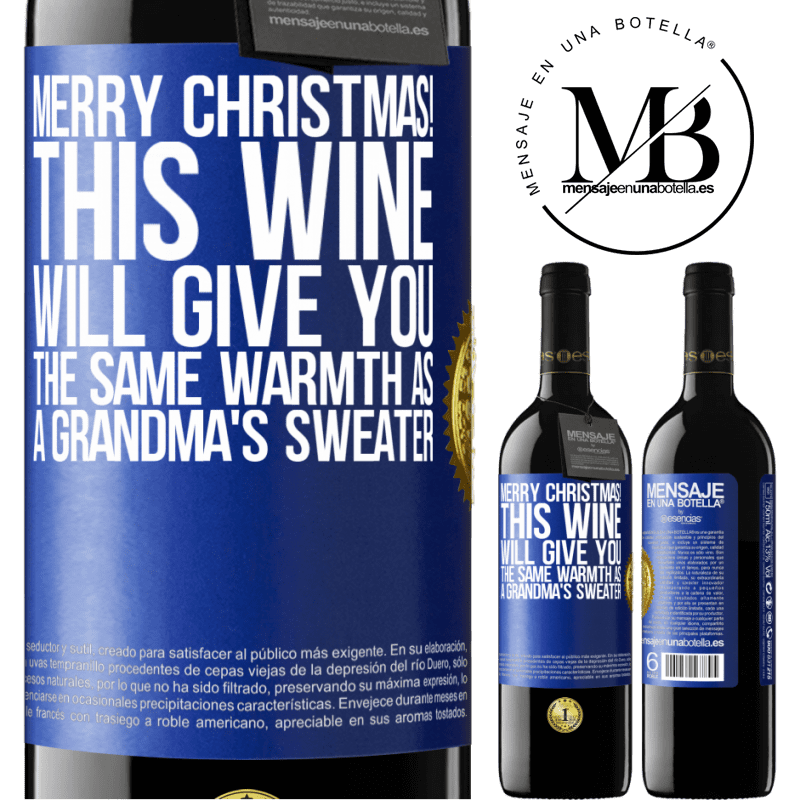 24,95 € Free Shipping | Red Wine RED Edition Crianza 6 Months Merry Christmas! This wine will give you the same warmth as a grandma's sweater Blue Label. Customizable label Aging in oak barrels 6 Months Harvest 2018 Tempranillo