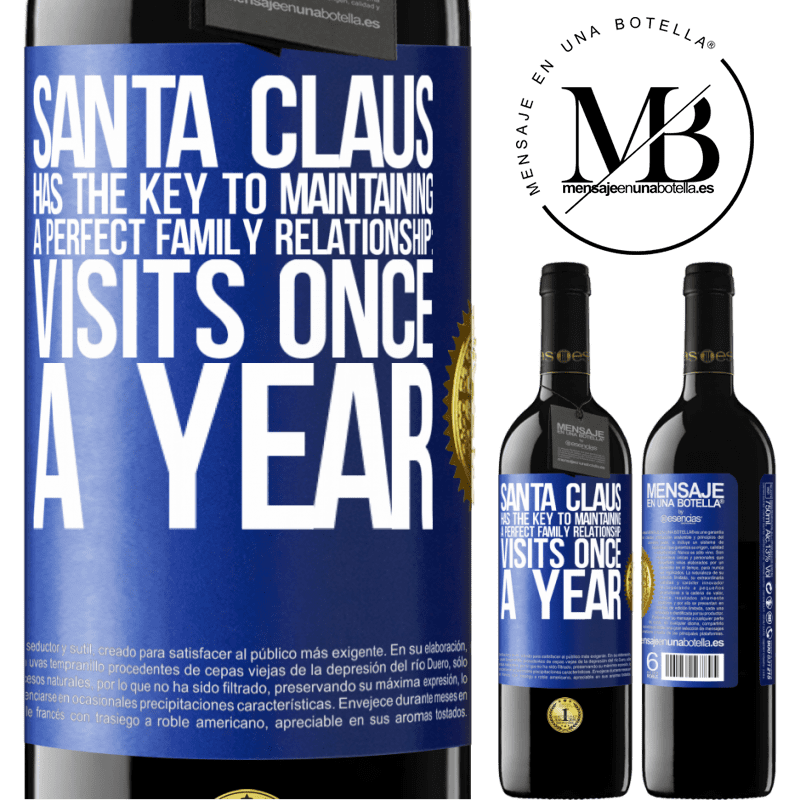 24,95 € Free Shipping | Red Wine RED Edition Crianza 6 Months Santa Claus has the key to maintaining a perfect family relationship: Visits once a year Blue Label. Customizable label Aging in oak barrels 6 Months Harvest 2018 Tempranillo