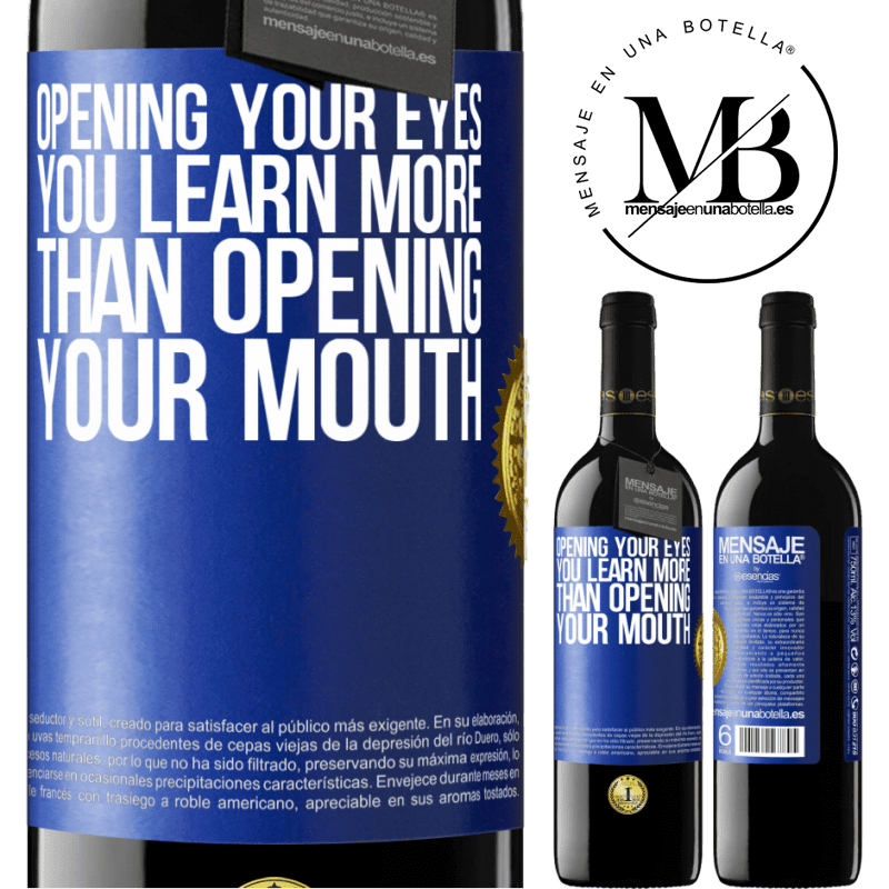 24,95 € Free Shipping | Red Wine RED Edition Crianza 6 Months Opening your eyes you learn more than opening your mouth Blue Label. Customizable label Aging in oak barrels 6 Months Harvest 2018 Tempranillo