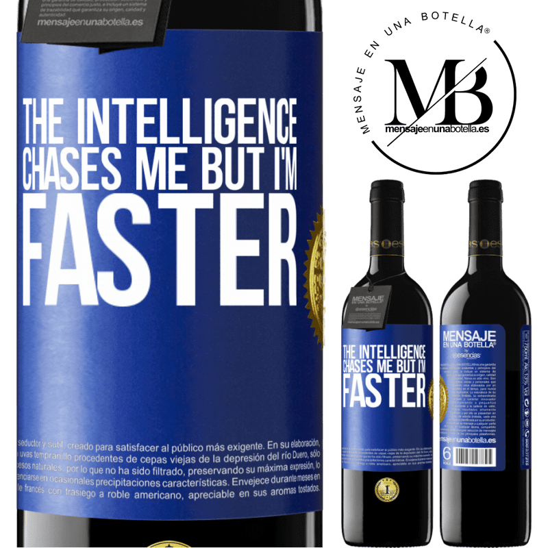 24,95 € Free Shipping | Red Wine RED Edition Crianza 6 Months The intelligence chases me but I'm faster Blue Label. Customizable label Aging in oak barrels 6 Months Harvest 2018 Tempranillo