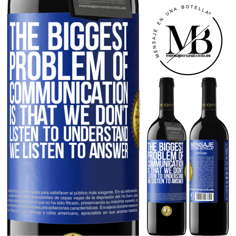 24,95 € Free Shipping | Red Wine RED Edition Crianza 6 Months The biggest problem of communication is that we don't listen to understand, we listen to answer Blue Label. Customizable label Aging in oak barrels 6 Months Harvest 2018 Tempranillo