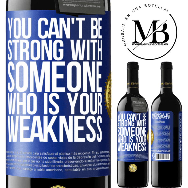 24,95 € Free Shipping | Red Wine RED Edition Crianza 6 Months You can't be strong with someone who is your weakness Blue Label. Customizable label Aging in oak barrels 6 Months Harvest 2018 Tempranillo