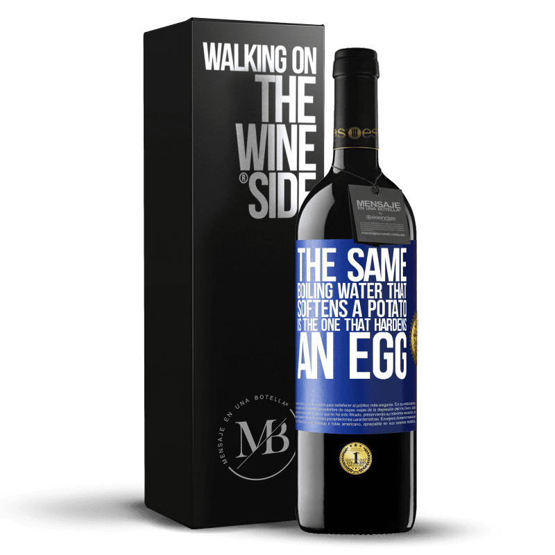 24,95 € Free Shipping | Red Wine RED Edition Crianza 6 Months The same boiling water that softens a potato is the one that hardens an egg Blue Label. Customizable label Aging in oak barrels 6 Months Harvest 2018 Tempranillo