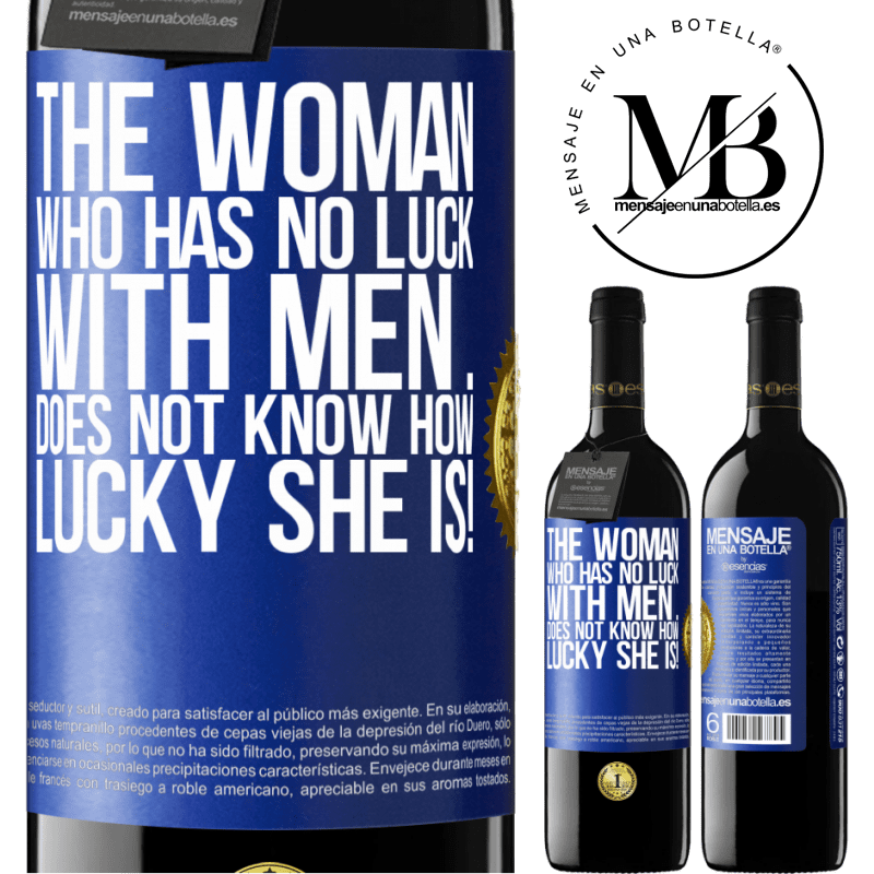 24,95 € Free Shipping | Red Wine RED Edition Crianza 6 Months The woman who has no luck with men ... does not know how lucky she is! Blue Label. Customizable label Aging in oak barrels 6 Months Harvest 2018 Tempranillo