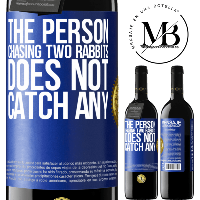 24,95 € Free Shipping | Red Wine RED Edition Crianza 6 Months The person chasing two rabbits does not catch any Blue Label. Customizable label Aging in oak barrels 6 Months Harvest 2018 Tempranillo