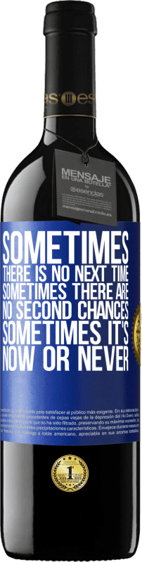 24,95 € Free Shipping | Red Wine RED Edition Crianza 6 Months Sometimes there is no next time. Sometimes there are no second chances. Sometimes it's now or never Blue Label. Customizable label Aging in oak barrels 6 Months Harvest 2018 Tempranillo
