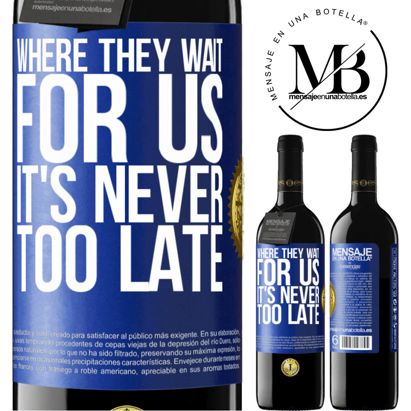 24,95 € Free Shipping | Red Wine RED Edition Crianza 6 Months Where they wait for us, it's never too late Blue Label. Customizable label Aging in oak barrels 6 Months Harvest 2018 Tempranillo