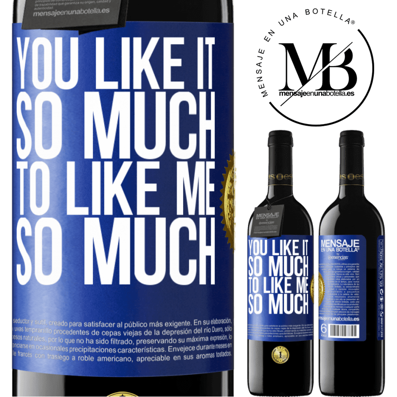 24,95 € Free Shipping | Red Wine RED Edition Crianza 6 Months You like it so much to like me so much Blue Label. Customizable label Aging in oak barrels 6 Months Harvest 2018 Tempranillo