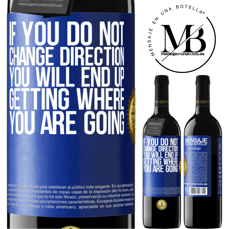 24,95 € Free Shipping | Red Wine RED Edition Crianza 6 Months If you do not change direction, you will end up getting where you are going Blue Label. Customizable label Aging in oak barrels 6 Months Harvest 2018 Tempranillo