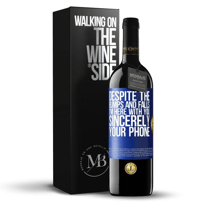 24,95 € Free Shipping   Red Wine RED Edition Crianza 6 Months Despite the bumps and falls, I'm here with you. Sincerely, your phone Blue Label. Customizable label Aging in oak barrels 6 Months Harvest 2018 Tempranillo