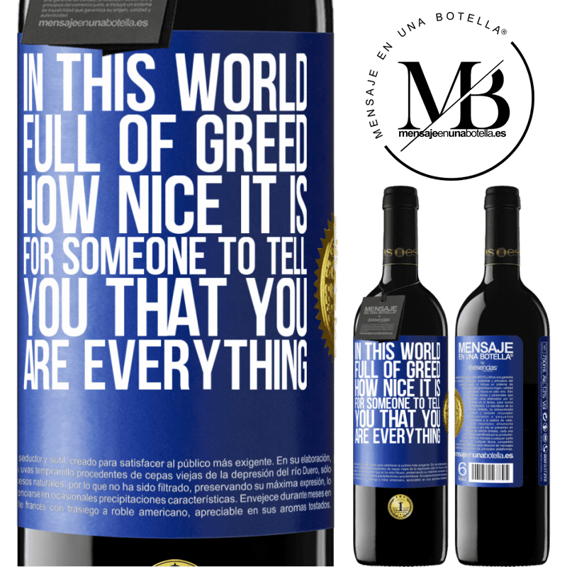 24,95 € Free Shipping | Red Wine RED Edition Crianza 6 Months In this world full of greed, how nice it is for someone to tell you that you are everything Blue Label. Customizable label Aging in oak barrels 6 Months Harvest 2018 Tempranillo