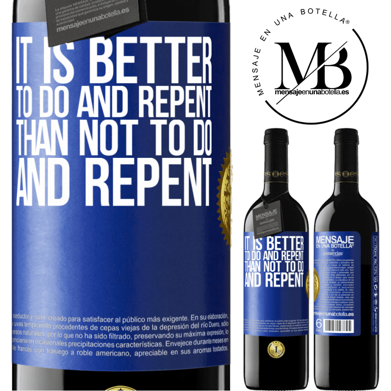 24,95 € Free Shipping | Red Wine RED Edition Crianza 6 Months It is better to do and repent, than not to do and repent Blue Label. Customizable label Aging in oak barrels 6 Months Harvest 2018 Tempranillo