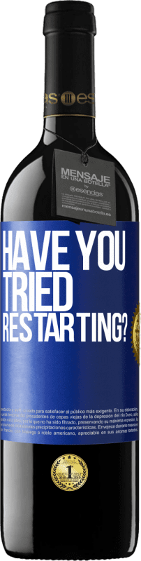 24,95 € | Red Wine RED Edition Crianza 6 Months have you tried restarting? Blue Label. Customizable label Aging in oak barrels 6 Months Harvest 2018 Tempranillo
