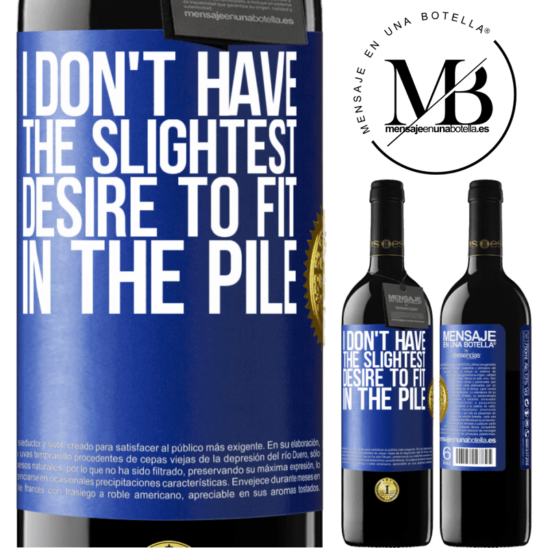 24,95 € Free Shipping | Red Wine RED Edition Crianza 6 Months I don't have the slightest desire to fit in the pile Blue Label. Customizable label Aging in oak barrels 6 Months Harvest 2018 Tempranillo