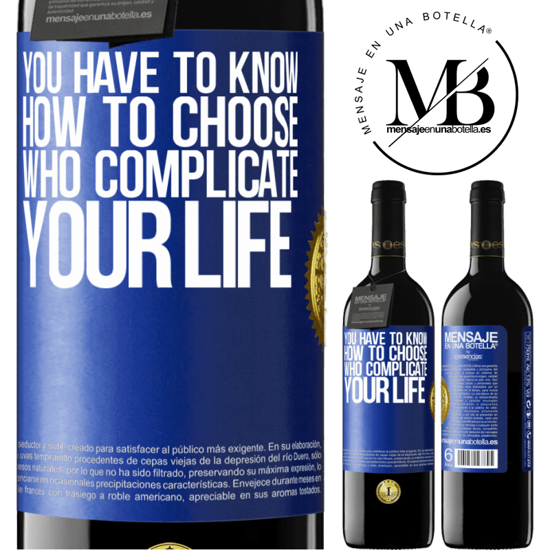 24,95 € Free Shipping | Red Wine RED Edition Crianza 6 Months You have to know how to choose who complicate your life Blue Label. Customizable label Aging in oak barrels 6 Months Harvest 2018 Tempranillo