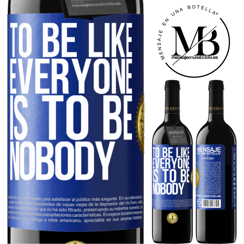 24,95 € Free Shipping | Red Wine RED Edition Crianza 6 Months To be like everyone is to be nobody Blue Label. Customizable label Aging in oak barrels 6 Months Harvest 2018 Tempranillo