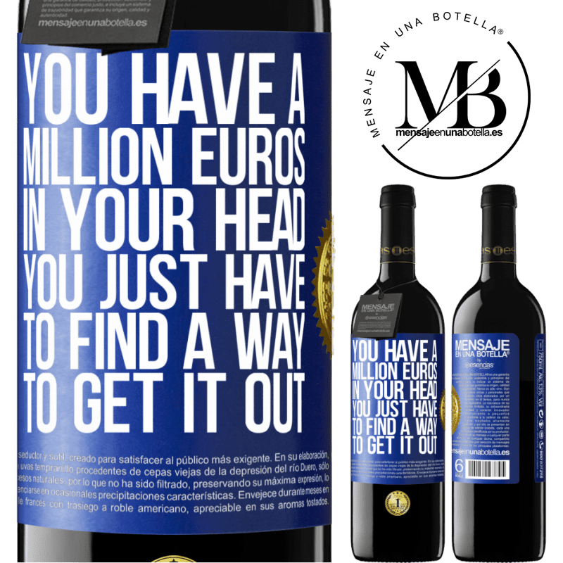 24,95 € Free Shipping | Red Wine RED Edition Crianza 6 Months You have a million euros in your head. You just have to find a way to get it out Blue Label. Customizable label Aging in oak barrels 6 Months Harvest 2018 Tempranillo