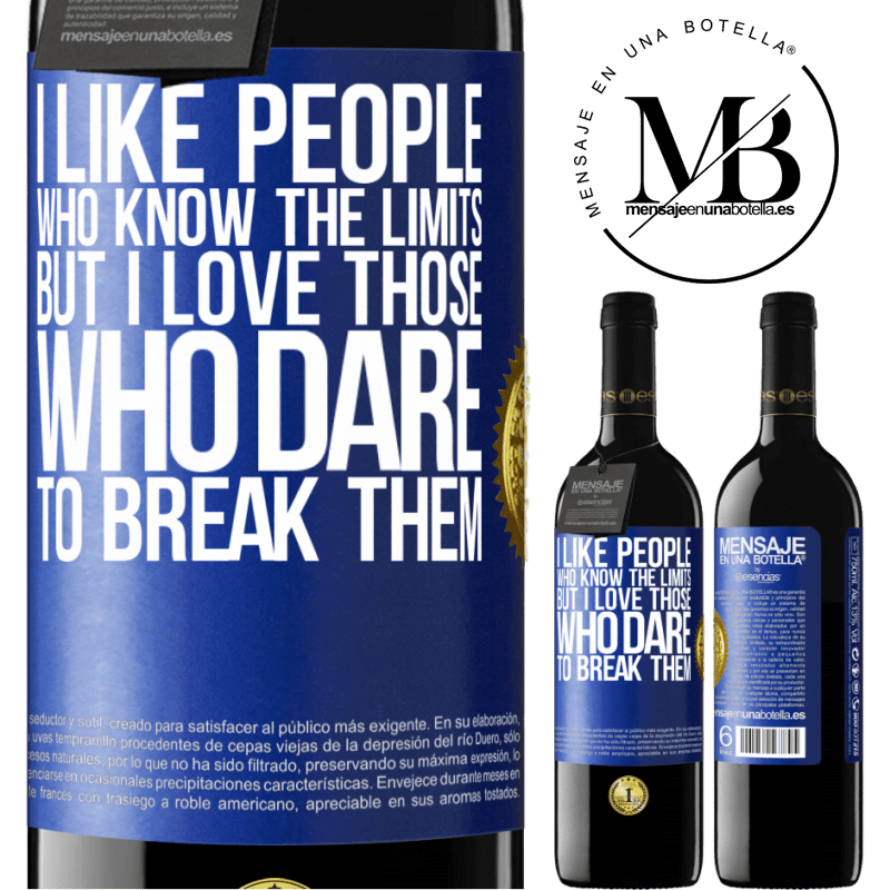 24,95 € Free Shipping | Red Wine RED Edition Crianza 6 Months I like people who know the limits, but I love those who dare to break them Blue Label. Customizable label Aging in oak barrels 6 Months Harvest 2018 Tempranillo