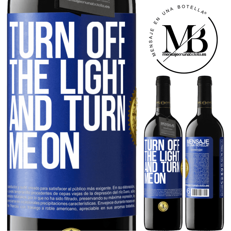 24,95 € Free Shipping | Red Wine RED Edition Crianza 6 Months Turn off the light and turn me on Blue Label. Customizable label Aging in oak barrels 6 Months Harvest 2018 Tempranillo