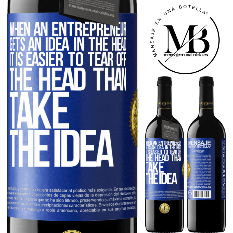 24,95 € Free Shipping | Red Wine RED Edition Crianza 6 Months When an entrepreneur gets an idea in the head, it is easier to tear off the head than take the idea Blue Label. Customizable label Aging in oak barrels 6 Months Harvest 2018 Tempranillo