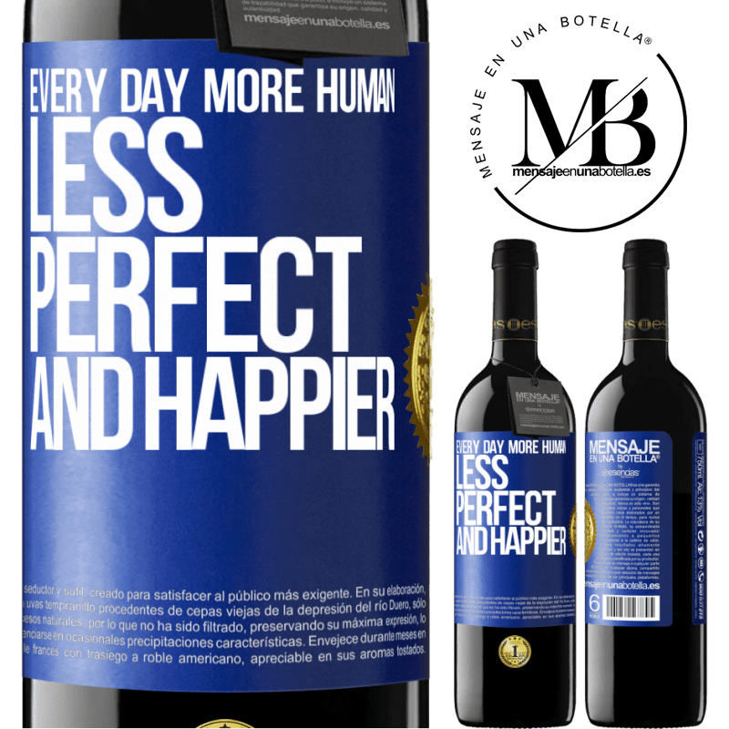 24,95 € Free Shipping | Red Wine RED Edition Crianza 6 Months Every day more human, less perfect and happier Blue Label. Customizable label Aging in oak barrels 6 Months Harvest 2018 Tempranillo