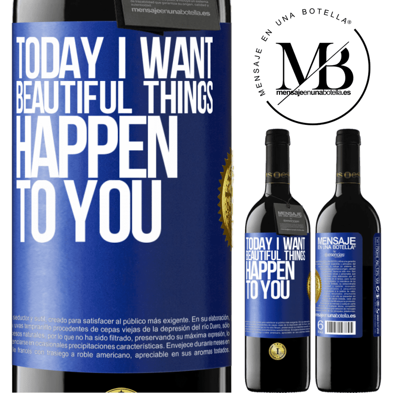 24,95 € Free Shipping | Red Wine RED Edition Crianza 6 Months Today I want beautiful things to happen to you Blue Label. Customizable label Aging in oak barrels 6 Months Harvest 2018 Tempranillo