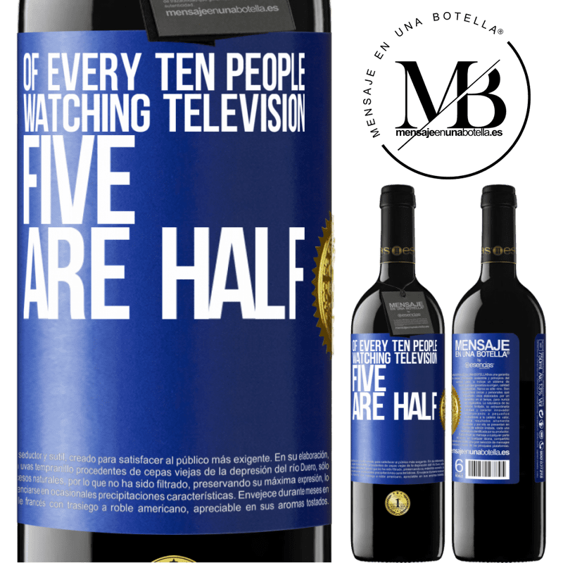 24,95 € Free Shipping | Red Wine RED Edition Crianza 6 Months Of every ten people watching television, five are half Blue Label. Customizable label Aging in oak barrels 6 Months Harvest 2018 Tempranillo