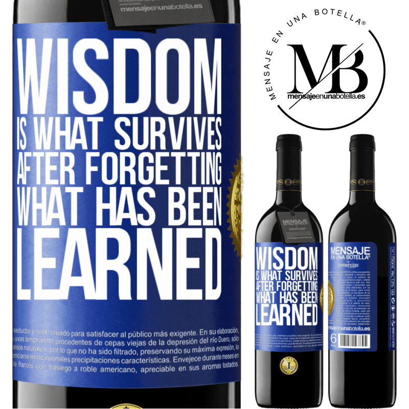 24,95 € Free Shipping | Red Wine RED Edition Crianza 6 Months Wisdom is what survives after forgetting what has been learned Blue Label. Customizable label Aging in oak barrels 6 Months Harvest 2018 Tempranillo