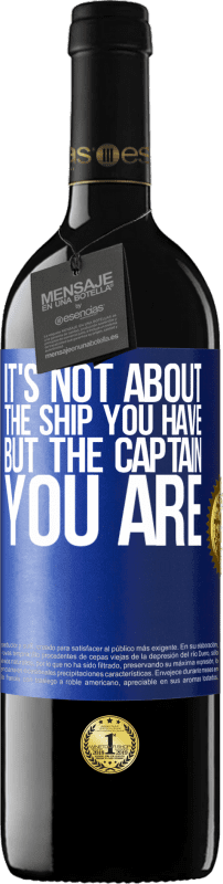24,95 € Free Shipping | Red Wine RED Edition Crianza 6 Months It's not about the ship you have, but the captain you are Blue Label. Customizable label Aging in oak barrels 6 Months Harvest 2018 Tempranillo