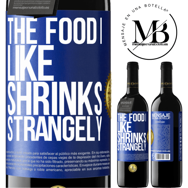 24,95 € Free Shipping | Red Wine RED Edition Crianza 6 Months The food I like shrinks strangely Blue Label. Customizable label Aging in oak barrels 6 Months Harvest 2018 Tempranillo