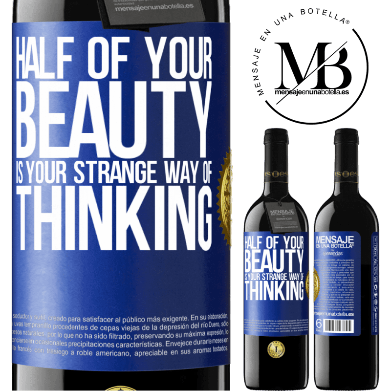 24,95 € Free Shipping | Red Wine RED Edition Crianza 6 Months Half of your beauty is your strange way of thinking Blue Label. Customizable label Aging in oak barrels 6 Months Harvest 2018 Tempranillo
