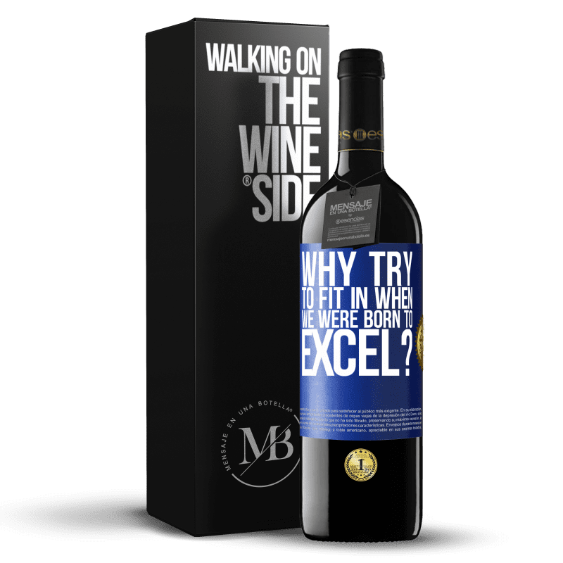 24,95 € Free Shipping | Red Wine RED Edition Crianza 6 Months why try to fit in when we were born to excel? Blue Label. Customizable label Aging in oak barrels 6 Months Harvest 2018 Tempranillo