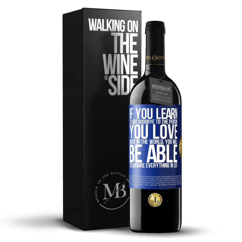 24,95 € Free Shipping | Red Wine RED Edition Crianza 6 Months If you learn to say goodbye to the person you love most in the world, you will be able to endure everything in life Blue Label. Customizable label Aging in oak barrels 6 Months Harvest 2018 Tempranillo