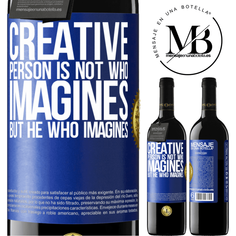 24,95 € Free Shipping | Red Wine RED Edition Crianza 6 Months Creative is not he who imagines, but he who imagines Blue Label. Customizable label Aging in oak barrels 6 Months Harvest 2018 Tempranillo